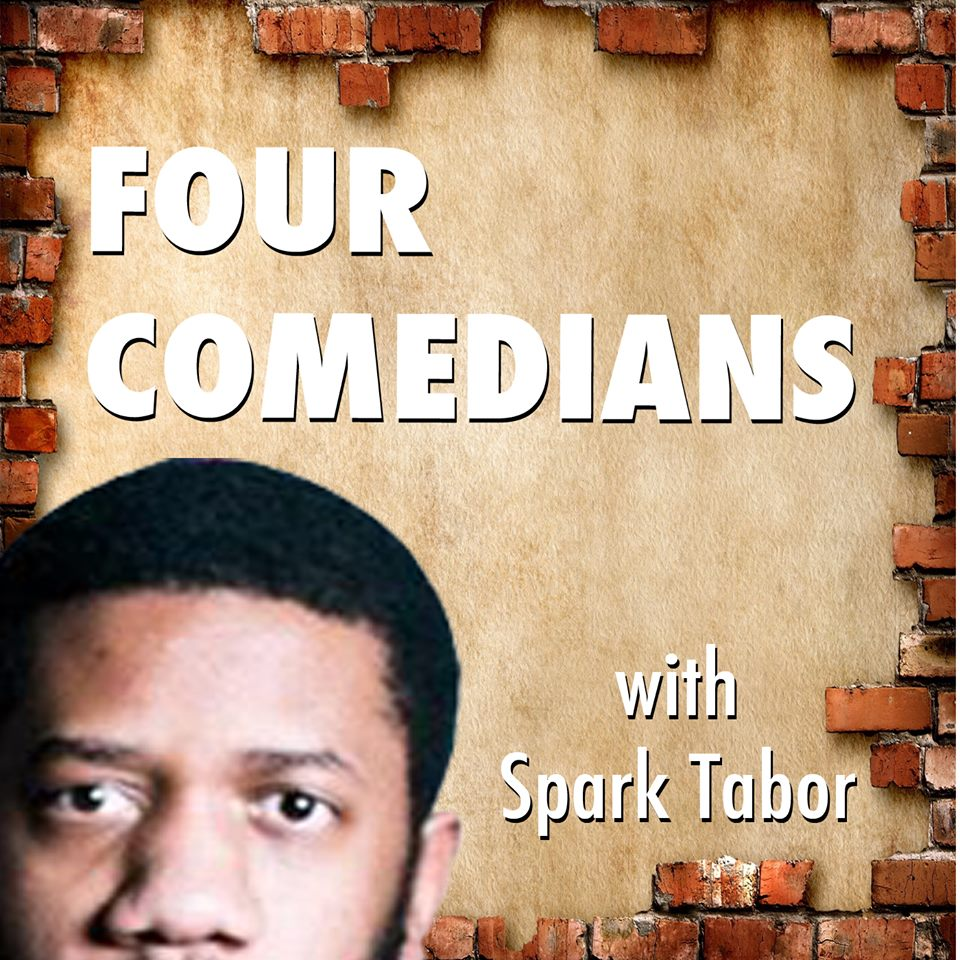 4 Comedians with Spark Tabor